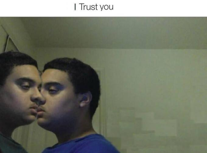 Trust Nobody Not Even Yourself By Touchmethere Meme Center